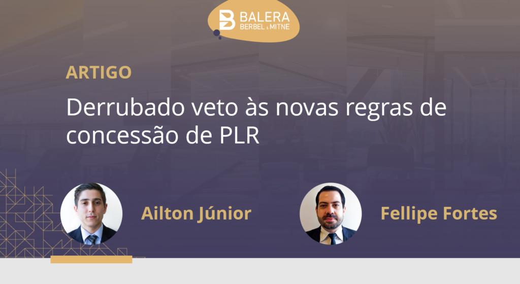 Derrubado veto às novas regras de concessão de PLR
