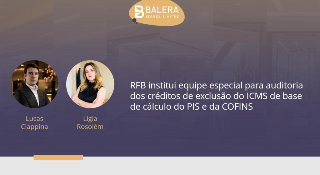 RFB institui equipe especial para auditoria dos créditos de exclusão do ICMS da base de cálculo do PIS e da COFINS